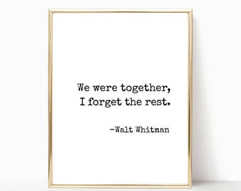 We were together, I forget the rest print, Walt Whitman quote print, wall art, printable art, valentines gift, print, wedding sign, 8x10
