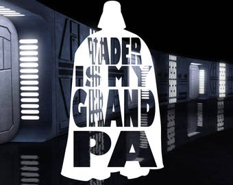 Vader is my Grandpa decal