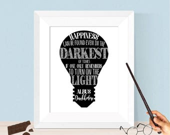 Albus Dumbledore Quote Happiness Can Be Found Even In The Darkest Of Times Turn The Light On 16x20 8x10 Digital Download Harry Potter Decor