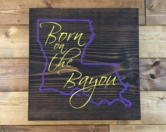 Pick Colors   Born on the Bayou Sign   Louisiana Sign   Louisiana art   Bayou decor   Louisiana decor   New Orleans art   Louisiana gift
