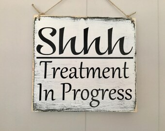 Shhh Treatment In Session 8x8 (Choose Color) Salon Massage Spa Office Rustic Shabby Chic Custom Wall Door Hanger handmade Sign