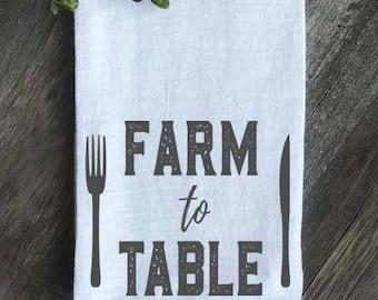 Farmhouse Towel, Farm to Table, Flour Sack Towel, Kitchen Towel, Wedding gift, Anniversary gift, Housewarming Gift, Farmhouse Kitchen