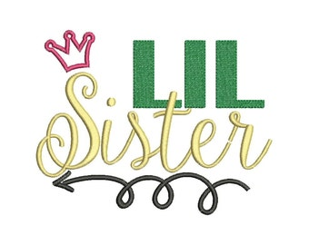 SALE!! Lil Sister Little Sister Embroidery Design Text Saying Embroidery Machine Embroidery Designs 4x4 5x7 6x10 Size - INSTANT DOWNLOAD
