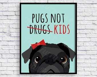 PRINTABLE PUG POSTER | Pug Gift | Print it yourself | Pugs Not Drugs |  Dog Love