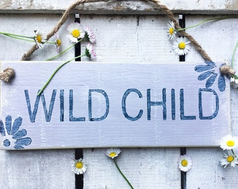 Wild Child. Gift for Her Hippie Sign Boho Sign Beach Sign Beach House Sign Beach House Decor Beach Lover Wood Sign Flower Power Beach Art