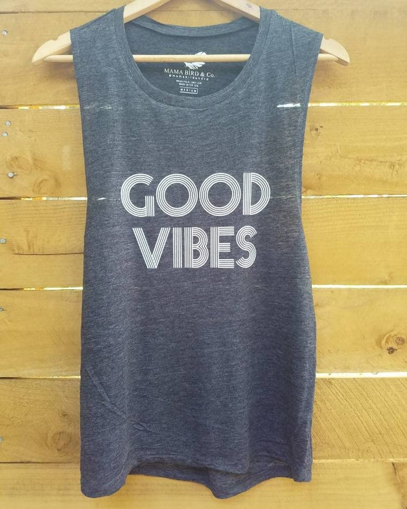GOOD VIBES, Tank, Good Vibes tshirt, Good Vibes Tee, Good Vibes, Good Vibes Shirt, Good Vibes Top, Good Vibes Only