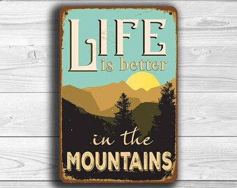 MOUNTAIN SIGN, Life is better in the Mountains, Vintage style Mountain Sign, Mountain Decor, Mountain Wall Decor, Cabin Sign, Mountain Signs