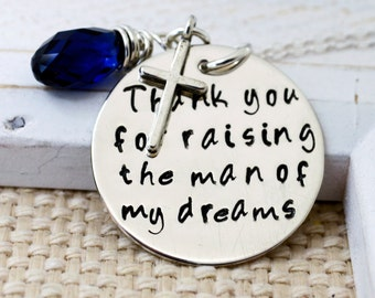 Thank You For Raising the Man of My Dreams- Personalized Necklace Wedding Bridal Mother in Law Keepsake