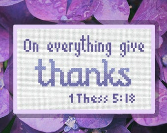 Cross Stitch Pattern On everything give thanks Instant Download PDF Counted Chart