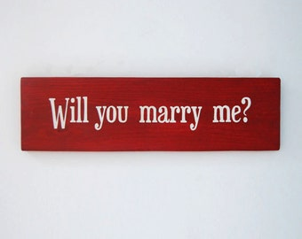 Will You Marry Me? - Wooden Sign