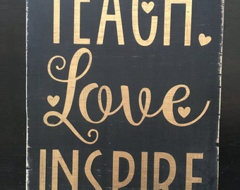 Teach Love Inspire-Teacher Gift-Teach-Love-Inspire-7.25x10""