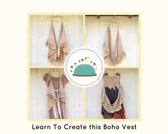 Sewing Classes, Boho Vest, Upcycled Sewing, Refashion, Reclaimed, Repurposed, Sew, Online Class, Boho, DIY, Tutorials, Simple Sewing