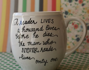 Coffee/Tea Mug for the Reader in your life , Librarian, Teacher, Literature lover--Quote about love of reading