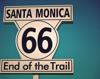 Route 66 End of the Trail Sign | Santa Monica Art | Road Trip | Route 66 Home Decor | Teal White Decor | Fine Art Photography