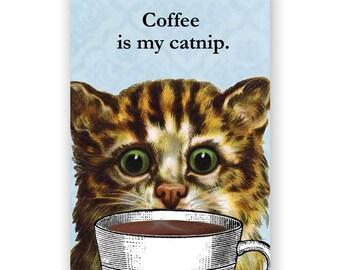 Coffee is my Catnip Magnet
