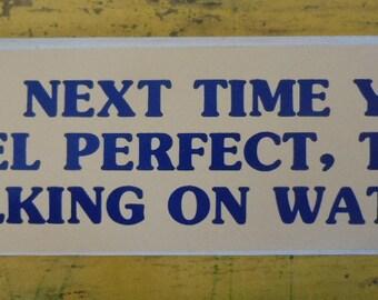 Vintage 'Try walking on water' bumper sticker