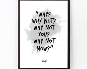Why? Why not?, Aslan,  Aslan Quote, Aslan Watercolor Poster, Aslan Quote Wall Art, Motivational quote, Inspirational quote, Watercolor art.