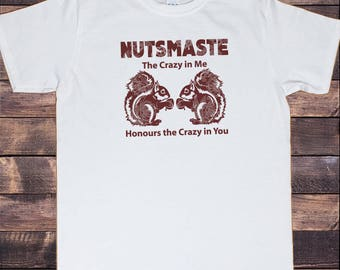 Men's T-Shirt Nutsmaste Squirrel 'The crazy in me honours the crazy in you' Print TS1109
