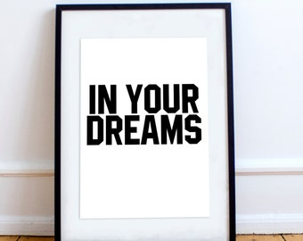 In Your Dreams Wall Art Frame Poster STP152