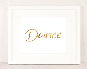 Dance gold print, recital wall art, gift for dancer, dance recital gift,  dance teacher gift, gold inspirational dance art, printable poster