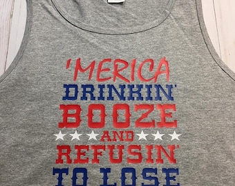 Merica Drinkin Booze and Refusing To Lose Tank Top Men and Women