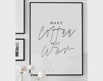 "Make Coffee Not War Scandinavian Poster - Affiche Scandinave - Printable Typographic Decor - Kitchen Print - 50x70cm,A3,16X20"",11x14"",8x10"""