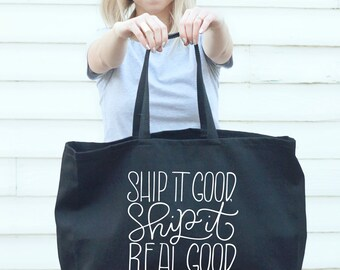 Big Tote bag - Ship it good, ship it real good