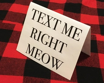 Text me right meow card // Valentine's Day // Cat Lover // Friendship // Cat Lady