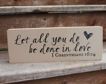 "1 Corinthians 16:14, ""Let all you do be done in love."" - Blessing Block - Wood Sign - Home Decor - Wedding Gift - Bible Verse"