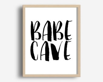 Babe Cave, Instant Download Printable Art, Typography Print,  Modern Wall Print, Wall Decor