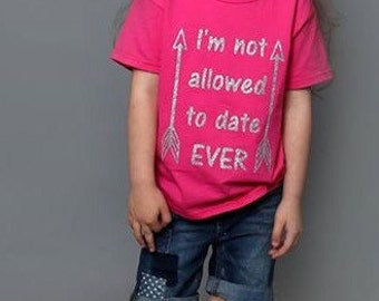 I'm not allowed to date ever, baby girl, newborn, baby shower gift, new baby, infant, im not allowed to date ever, never allowed to date,
