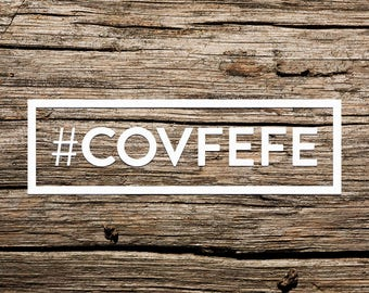 Hashtag COVFEFE - Vinyl Decal, Car Window Decal, Laptop Decal, Laptop Sticker, Water Bottle Decal, Bumper Sticker, Yeti Decal