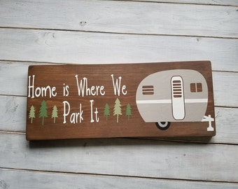 Wood Sign, Home Is Where We Park It Sign, Camper Sign, Camping Sign, Camper Decor, Camping Decor, New Camper Gift, Retro Camper Sign