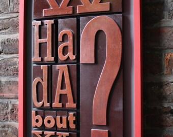 Typographic Art letterpress style using reclaimed wood