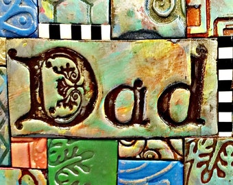 Dad - Mosaic Gift - Birthday Gift - Inspirational Gift - Polymer Clay Tile Mosiac MM40005-17