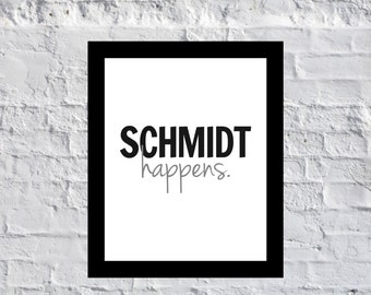 Schmidt Happens new girl schmidt quote new girl jessica day zooey deschanel tv quote humor black and white quote max greenfield