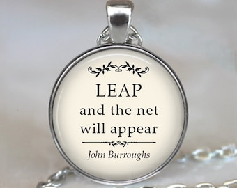 Leap and the net will appear quote pendant, inspirational quote necklace graduation gift risk taking quote key chain key ring key fob