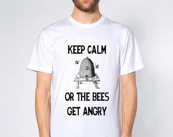 Keep Calm Or The Bees Get Angry  Short And Long Sleeve BeeKeeping Shirts