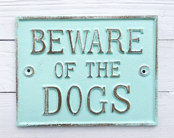 Beware Of The Dogs Sign-Garden Fence-Modern Home-Dogs-Dog Signs-Kitchen Sign-Cast Iron Sign-Pet Lovers Gift-Distressed Metal-
