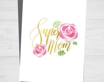 "Super Mom Card, Printable Mothers Day Card, 5x7"",Mothers day gift,mothers day print, Gift for mom, Watercolor printable, Mothers Day Art,"
