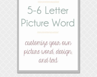 5 or 6 Letter Custom Picture Word