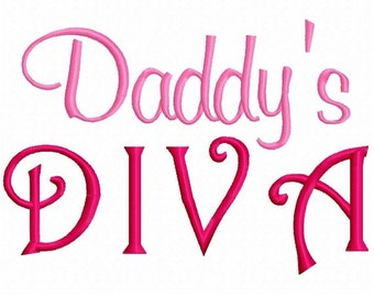 Daddy's DIVA Machine Embroidery Design 4x4 5x7 INSTANT DOWNLOAD