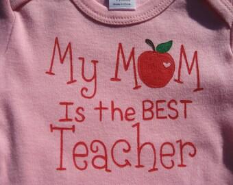 My Mom is the Best Teacher,Apple One Piece,Infant Body Suit,My Mom is the Best Teacher Ever,For Boy or Girl,Baby Shower Gift For Teacher