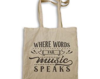 Where Words Fail Music Speaks Tote bag s518r