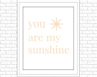 You Are My Sunshine Print | 8x10 Printable Art Print | Peach Nursery Wall Art | Nursery Digital Printable | Instant Download Printable