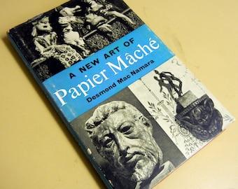 Papier Maché - A New Art - by Desmond Mac Namara