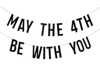 May the 4th Be With You Banner in black card stock on black string | birthday banner | Star Wars-inspired banner