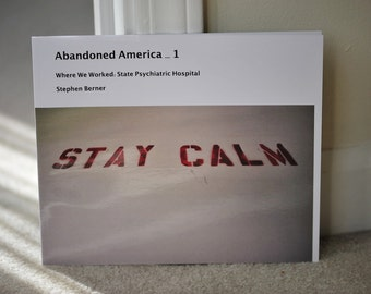 Abandoned America 1 Where We Worked: State Psychiatric Hospital >SOFTCOVER
