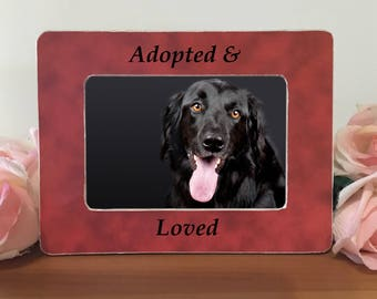 Adopted and Loved Adoption Gift Pet Dog Cat RescuePicture Frame Rescued Dog Frame E3
