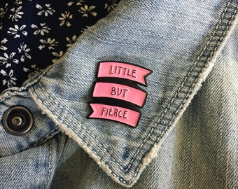 """Pink """"Little But Fierce"""" Banner Enamel Pin for Women - Cute Punk Feminist Shakespeare Quote Gift Fashion Accessory Pins Flair"""